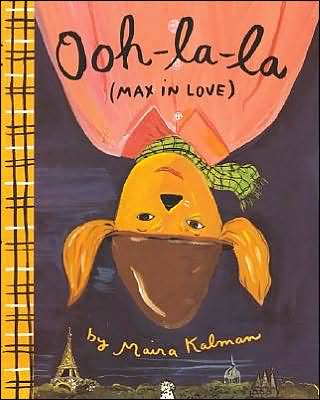 Ooh-la-la (Max in Love), written and illustrated by Maira Kalman