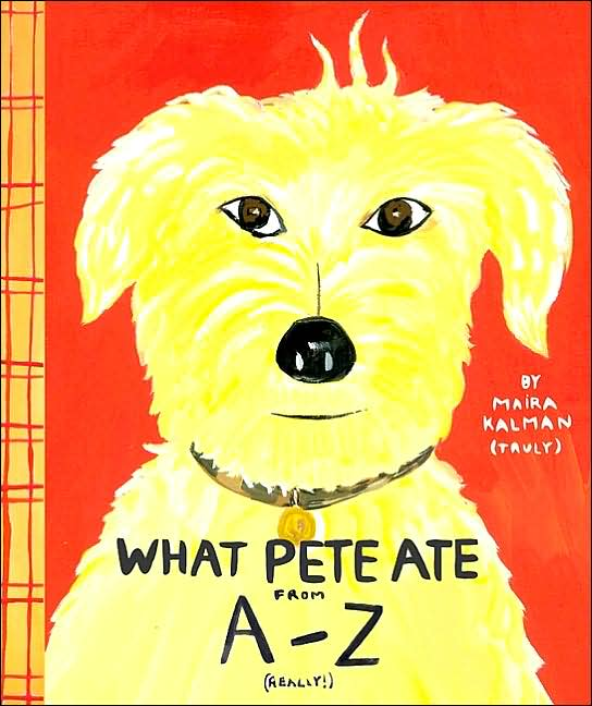 What Pete Ate by Maira Kalman