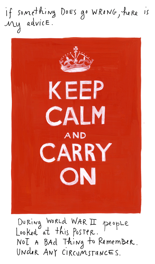 Keep Calm and Carry On painting by Maira Kalman